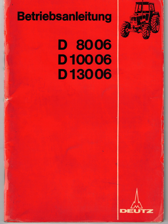 Betriebsanleitung Deutz D 8006, D 100 06 und D 130 06